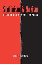 Stalinism and nazism : history and memory compared
