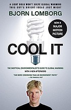 Cool it : the skeptical environmentalist's guide to global warming