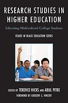 Research studies in higher education : educating multicultural college students