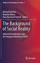 The background of social reality : selected contributions from the inaugural meeting of ENSO