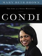 Condi : the life of a steel magnolia