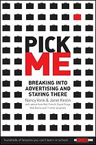 Pick Me : Breaking Into Advertising and Staying There.