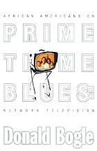 Primetime blues : African Americans on network television