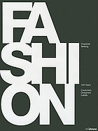 Fashion, 150 years : couturiers, designers, labels