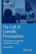 The craft of scientific presentations : critical steps to succeed and critical errors to avoid
