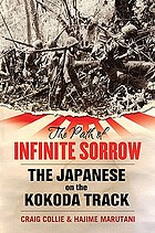 The path of infinite sorrow : the Japanese on the Kokoda Track