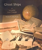 Ghost ships : a surrealist love triangle