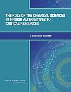 The Role of the Chemical Sciences in Finding Alternatives to Critical Resources : a workshop summary