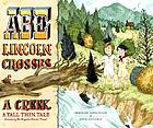 Abe Lincoln crosses a creek : a tall, thin tale (introducing his forgotten frontier friend)