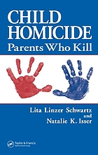 Child Homicide: Parents Who Kill cover image