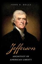Jefferson : architect of American liberty