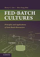 Fed-batch cultures : principles and applications of semi-batch bioreactors