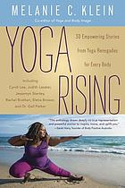 Yoga rising : 30 empowering stories from yoga renegades for every body
