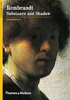 Rembrandt : substance and shadow