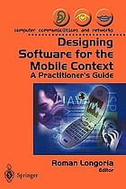 Designing software for the mobile context : a practitioner's guide