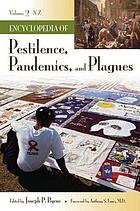 Encyclopedia of pestilence, pandemics, and plagues