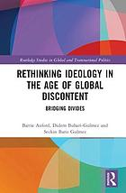 Rethinking ideology in the age of global discontent : bridging divides