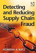 Detecting and reducing supply chain fraud