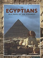 The Egyptians : builders of the pyramids