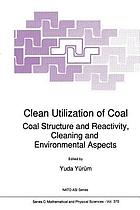 Clean utilization of coal : coal structure and reactivity, cleaning, and environmental aspects