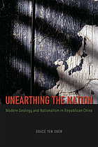 Unearthing the nation : modern geology and nationalism in republican China