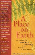 A place on earth : an anthology of nature writing from Australia and North America