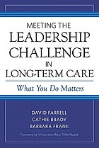 Meeting the leadership challenge in long-term care : what you do matters