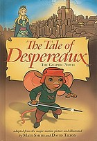 The tale of Despereaux : the graphic novel