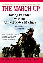 The march up : taking Baghdad with the 1st Marine Division