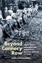 Beyond Cannery Row : Sicilian women, immigration, and community in Monterey, California, 1915-99