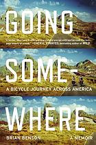 Going somewhere : a bicycle journey across America
