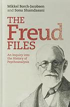 The Freud files : an inquiry into the history of psychoanalysis