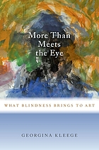 More than meets the eye : what blindness brings to art