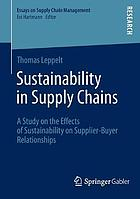 Sustainability in supply chains : a study of the effects of sustainability on supplier-buyer relationships