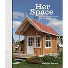 Her space : she sheds, back rooms and kitchen tables
