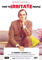 John Cleese on how to irritate people : a [British] comedy classic