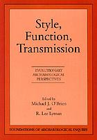 Style, function, transmission : evolutionary archaeological perspectives
