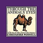 Through the animals' eyes : a story of the first Christmas