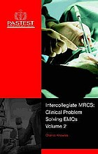 Intercollegiate MRCS : clinical problem solving EMQS. Volume 2