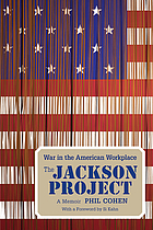 The Jackson project : war in the American workplace : a memoir
