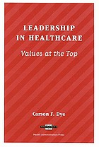 Leadership in healthcare : values at the top