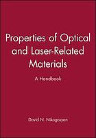 Properties of optical and laser-related materials : a handbook