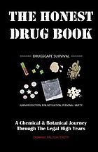 The honest drug book : drugscape survival