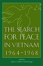 The Search for Peace in Vietnam, 1964-1968.
