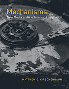 Mechanisms : new media and the forensic imagination