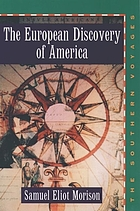 The European discovery of America : the southern voyages, A.D. 1492-1616
