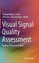 Visual signal quality assessment : quality of experience (QoE)