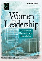 Women in leadership : contextual dynamics and boundaries