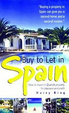 Buy to let in Spain : how to invest in Spanish property for pleasure and profit
