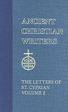 The letters of St. Cyprian of Carthage : the works of the Fathers in translation / 3 Letters 55-66.